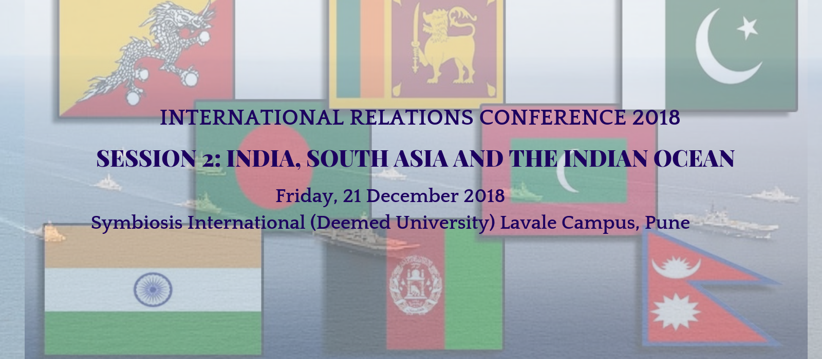 International Relations Conference 2018, Pune - India's Extended Neighbourhood: West Asia