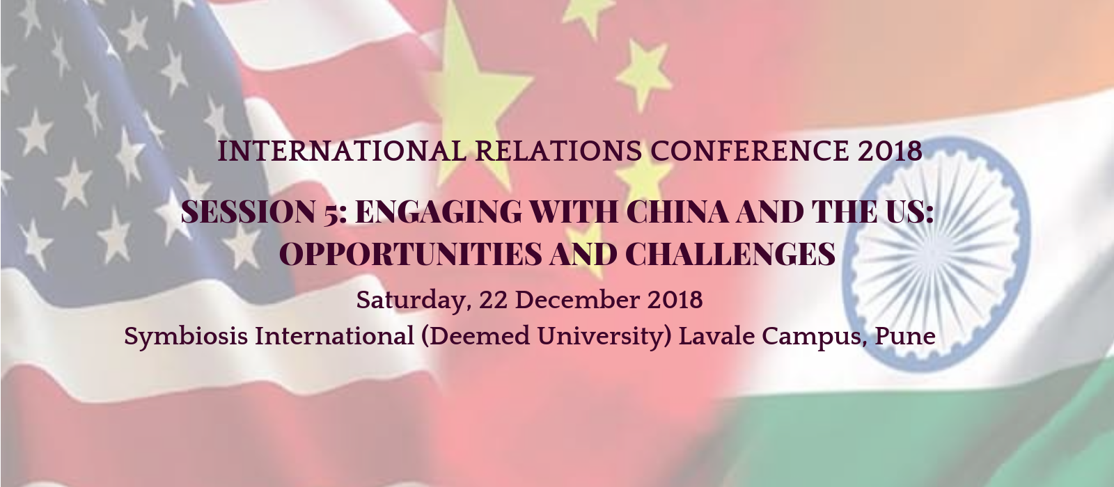 International Relations Conference 2018, Pune - Engaging With China And The Us – Opportunities And Challenges